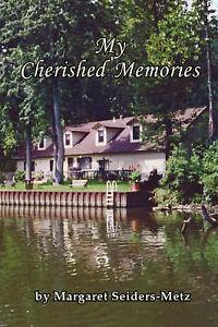 NEW My Cherished Memories by Margaret Seiders-Metz