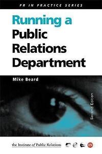 Very Good, Running a Public Relations Department (PR In Practice), BEARD, Mike,