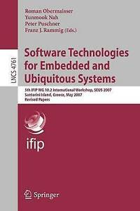 Software Technologies for Embedded and Ubiquitous Systems: 5th IFIP WG 10.2...