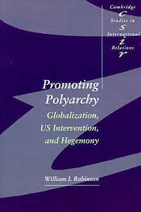 Promoting Polyarchy: Globalization, US Intervention, and Hegemony (Cambridge