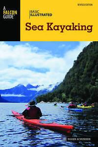 Basic Illustrated Sea Kayaking by Roger Schumann -Paperback