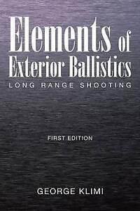 Elements-Exterior-Ballistics-Long-Range-Shooting-First-Editio-by-Klimi-George