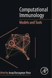 Computational Immunology: Models and Tools by Josep Bassaganya-Riera...