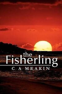 The Fisherling by Meakin, C. A. -Paperback