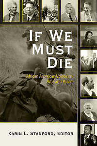 If We Must Die: African American Voices on War and Peace by