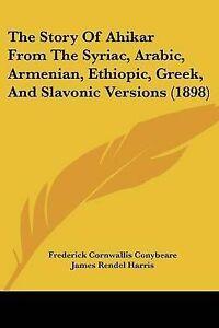 The-Story-of-Ahikar-from-the-Syriac-Arabic-Armenian-Ethiopic-9781104666583