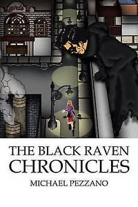 NEW The Black Raven Chronicles by Michael Pezzano