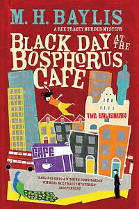 Black Day at the Bosphorus Cafe, M. H. Baylis