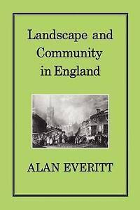 LANDSCAPE & COMMUNITY IN ENGLAND by Alan Everitt