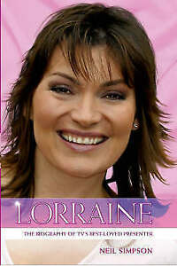 Lorraine Kelly: The Biography.: The True Story of Lorraine Kelly, TV's Best Love