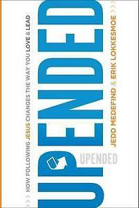 Upended: How Following Jesus Remakes Your Words & World by Medefind, Jedd