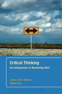 Critical Thinking: An Introduction to Reasoning Well, Carlin Watson, Jamie, Very