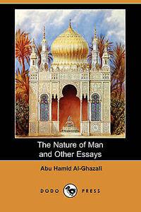 The Nature of Man and Other Essays (Dodo Press) by Al-Ghazali, Abu Hamid