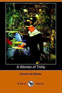 A Woman of Thirty (Dodo Press) by De Balzac, Honore