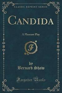NEW Candida: A Pleasant Play (Classic Reprint) by Bernard Shaw