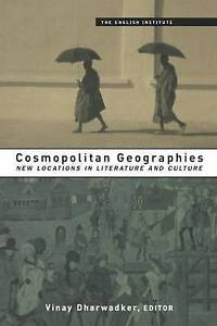 Cosmopolitan Geographies (Essays from the English Institute)-ExLibrary