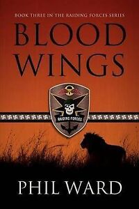 NEW Blood Wings (Raiding Forces) (Volume 3) by Phil Ward