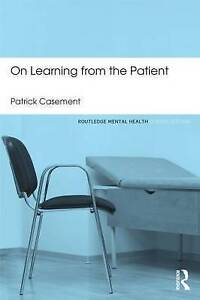 On Learning from the Patient, Patrick Casement