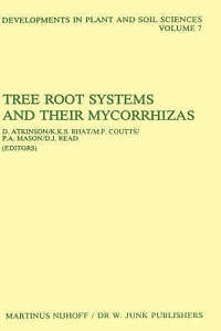 Tree Root Systems and Their Mycorrhizas (Developments in Plant and Soil Sciences