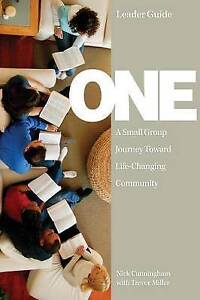 One Leader Guide Small Group Journey Toward Life-Changing Comm by Cunningham Nic