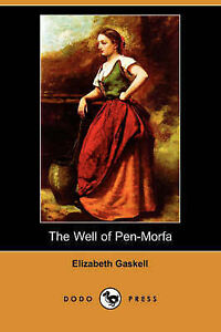 NEW The Well of Pen-Morfa (Dodo Press) by Elizabeth Cleghorn Gaskell