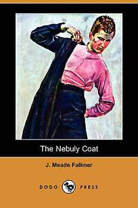 NEW The Nebuly Coat (Dodo Press) by J. Meade Falkner