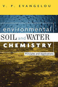 NEW Environmental, Soil and Water Chemistry : Principles and Applications