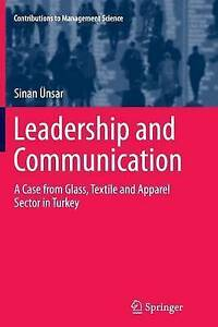 Leadership and Communication: A Case from Glass, Textile and Apparel Sector...