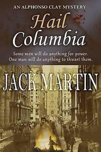 NEW Hail, Columbia! by Jack Martin