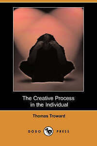 The Creative Process in the Individual (Dodo Press)-ExLibrary