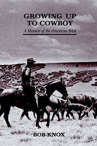 NEW Growing Up To Cowboy (First Fiction Series) by Bob Knox