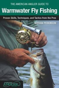 The-American-Angler-Guide-to-Warmwater-Fly-Fishing-Proven-Skills