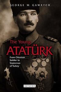 The-Young-Ataturk-From-Ottoman-Soldier-to-Statesman-of-Turkey-by-Gawrych-Geor