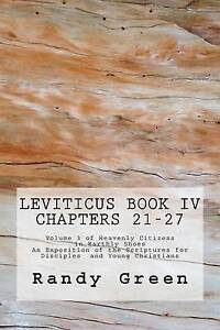 Leviticus Book IV Chapters 21-27 Vol  3 Heavenly Citizens  by Green Randy