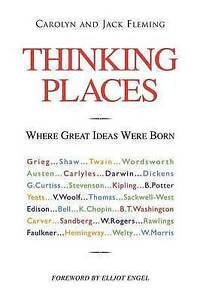 Thinking Places: Where Great Ideas Were Born by Fleming, Jack 9781425125851