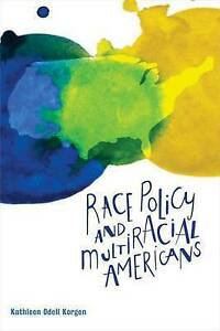 Race Policy and Multiracial Americans, Kathleen Odell Korgen