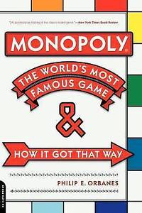 Monopoly: The World's Most Famous Game and How it Got That Way by Philip E....