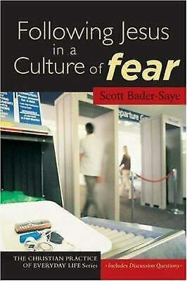 Following Jesus in a Culture of Fear by Bader-Saye,