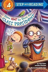How Not to Run for Class President By Hapka, Catherine A. -Paperback
