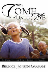 Come Unto Me by Graham, Bernice Jackson -Hcover