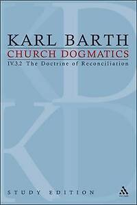 Church Dogmatics, Vol. 4.3.2, Sections 72-73: The Doctrine of Reconciliation, St