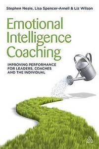 Emotional Intelligence Coaching Improving Performance for Leader by Neale Steve