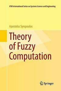 Theory of Fuzzy Computation by Apostolos Syropoulos (Paperback, 2016)