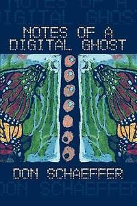 Notes of a Digital Ghost by