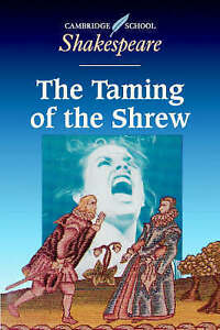 THE TAMING OF THE SHREW -CAMBRIDGE SCHOOL SHAKESPEARE  LIKE NEW SCHOOL TEXT