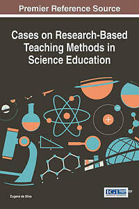 Cases on Research-Based Teaching Methods in Science Education by Eugene de Silva
