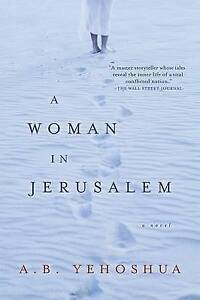 A Woman in Jerusalem by Abraham B Yehoshua (Paperback / softback, 2007)