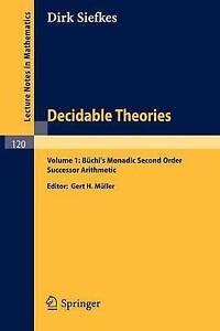 Decidable Theories: Vol. 1: Büchi`s Monadic Second Order Successor Arithmetic (