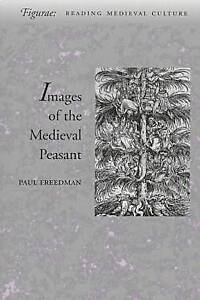 Images of the Medieval Peasant by Paul H. Freedman (Paperback, 1999)