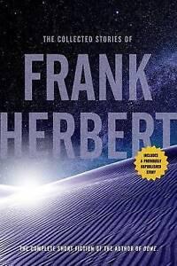 The Collected Stories of Frank Herbert by Frank Herbert (Hardback, 2014)
